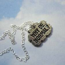 Why be normal charm necklace - sterling silver & pewter- weird, unique- USA made