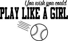 Softball, wish you could play like a girl- wall decal sports decor