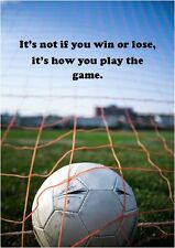 It's not if you win or lose it's how you play..game A4 Laminated Sports Posters