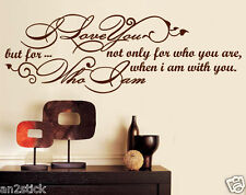 I Love You Not Only For Who You Are... Wall Stickers,Wall Quotes,Wall Decals w30