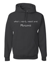 What I Really Need Are Minions Hoodie Funny Pions Slave Sweatshirt  FREE S&H!