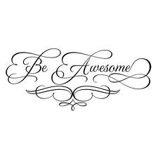 Be Awesome decorative wall decal wall art wall sticker.