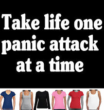 Take life one panic attack Singlet funny Hobo women's T-shirt ladies Size top