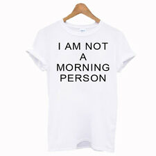 I AM NOT A MORNING PERSON TSHIRT FUNNY HIPSTER TUMBLR WORK TOP MENS WOMENS NEW
