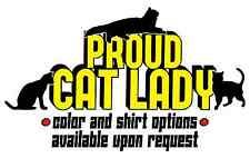 Proud Cat Lady -  Feline Kitty Pet Lover Cute Animal Rescue Inspirational Shirt