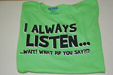 """Youth Tag-less """"I Always Listen"""" T-Shirt SM, XXL Your Choice"""