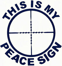 "SCOPE MIL-DOT Image w/ ""THIS IS MY PEACE SIGN"" Decal    U Pick Size & Color (23)"
