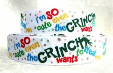 I'm So Cute Even the Grinch Wants to Steal Me 1 Inch Grosgrain Ribbon