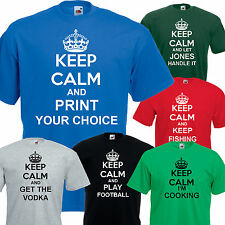 Keep Calm and Print your own text choice Personalised Printed T shirt Gift