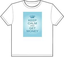 KEEP CALM AND GET MONEY T-SHIRT TEE PICTURE PHOTO make cool cash currency 1963