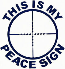 """SCOPE MIL-DOT Image w/ """"THIS IS MY PEACE SIGN"""" Decal    U Pick Size & Color (23)"""