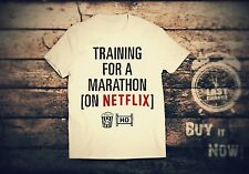 # Training for a Marathon ON NETFLIX - TV Shows Movies 9GAG Funny Cool T-Shirt