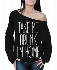 Take Me Drunk I'm Home Off the shoulder oversized slouchy sweater sweatshirt