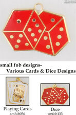 Cards & Dice fobs, various designs & watch chain options