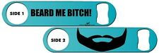 Bartender Bottle Opener: Beard Me Bitch! + Add Name or Text FREE!