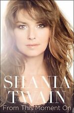 From This Moment On by Shania Twain ( Hardcover)