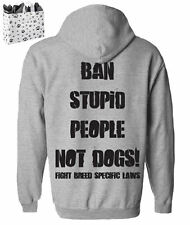 Ban Stupid People Not Dogs - Pit Bull Hoodie Adult New