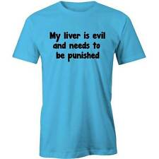 My Liver Is Evil And Needs To Be Punished T-Shirt Drinking Drunk Irish Party Tee