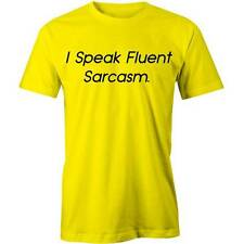 I Speak Fluent Sarcasm T-Shirt Rude Funny Slogan Offensive Tee New