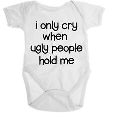 I Only Cry When Ugly People Hold Me Baby Organic Onesie Baby Romper Shower Gift