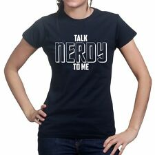 Talk Nerdy To Me Womens Funny T shirt - NERD GEEK Big Bang Theory