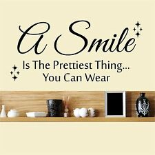 A Smile is the Prettiest thing you can wear -  wall art decal vinyl sticker