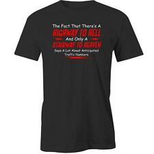 The Fact That Theres A Highway To Hell And Only A Stairway To Heaven T-Shirt Tee