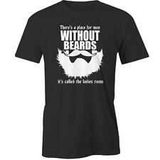 There'S A Place For Men Without Beards It'S Called The Ladies A Room T-Shirt Tee