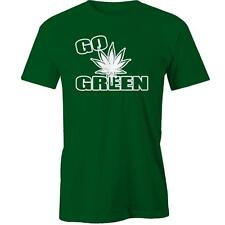 Go Green T-shirt Weed High Smoking Tee New
