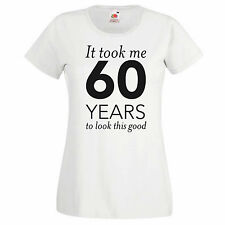 Women's Graphic 60th Birthday T-shirt - It Took Me 60 Years to Look this good