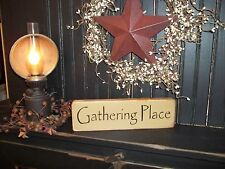 Wood Sign GATHERING PLACE Prim/Rustic Country Home Decor Block Sign Shelf Sitter