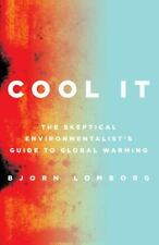 Cool It: The Skeptical Environmentalist's Guide to Global Warming  (ExLib)