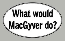 What would MacGyver do - choose sticker decal inside window static cling magnet
