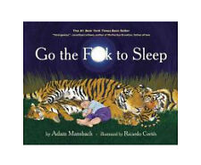 Go the F*** to Sleep (2011, Hardcover) Funny Book Parenting Naptime Bedtime