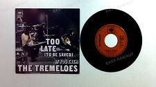Tremeloes - Too Late (To Be Saved) GER 7in 1971 //1