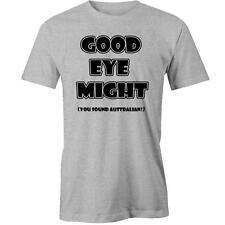 Good Eye Might T-Shirt Australia Day Aussie Australian Slang Lingo Downunder