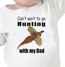 """""""Can't Wait To Go PHEASANT HUNTING"""" With My DAD Youth or Infant T-Shirt"""