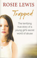 Trapped The Terrifying True Story of a Secret World of Abuse by Rosie Lewis...