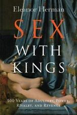 Sex with Kings: 500 Years of Adultery, Power, Rivalry, and Revenge  (ExLib)
