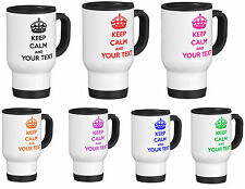 Keep Calm and Carry On, Personalised Travel Mug WHITE with YOUR TEXT,