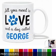 Personalised Photo Mug - All You Need Is Love & A Dog Called