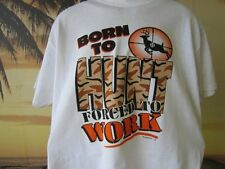 Born to Hunt forced to Work  T-Shirt, great gift idea, 100% cotton shirt
