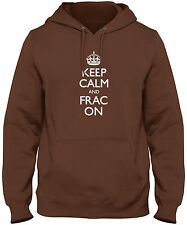 Men's Keep Calm And Frac On Hoodie Oil Drilling Energy Independence Sweatshirt