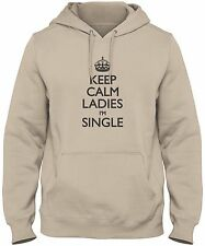 Men's Keep Calm Ladies I'm Single Hoodie Funny Flirt Pickup Sweatshirt FREE S&H!