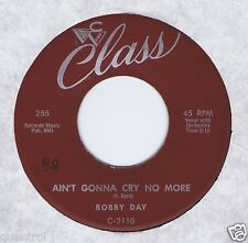 Bobby Day 45 Ain't Gonna Cry No More 1959 R&B Rocker VG++ Class 255 Non-Charted