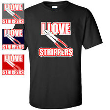 I LOVE STRIPPERS FUNNY ELECTRICIAN GIFT LINEMAN MENS T-SHIRT