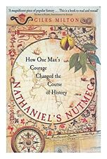 NATHANIELS NUTMEG: HOW ONE MANS COURAGE CHANGED THE COURSE OF HISTORY., Milton,