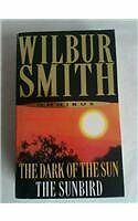 Wilbur Smith Omnibus: The Dark of the Sun, and, The Sunbird, Smith, Wilbur, Used