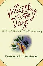 Whistling in the Dark: Doubter's Dictionary ABC Theologized Frederick Buechner