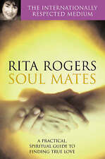 Soul Mates A Practical and Spiritual Guide BRAND NEW by Rita Rogers, Natasha...